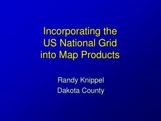 Incorporating the  US National Grid  into Map Products