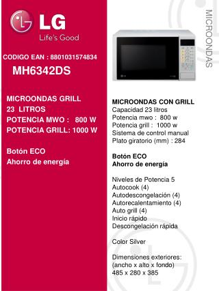 MICROONDAS CON GRILL Capacidad 23 litros Potencia mwo :  800 w Potencia grill :  1000 w