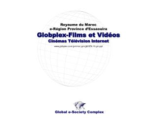 Globplex-Films et Vidéos Cinémas Télévision Internet