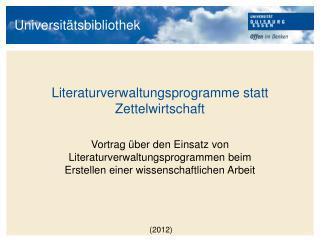 Literaturverwaltungsprogramme statt Zettelwirtschaft