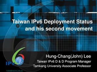 Taiwan IPv6 Deployment Status  and his second movement