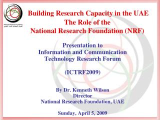 Building Research Capacity in  the UAE  The Role of the  National Research Foundation (NRF)