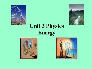 Unit 3 Physics Energy