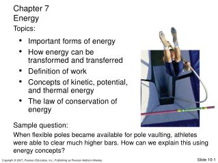 Important forms of energy How energy can be transformed and transferred Definition of work