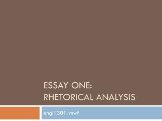 Essay One:  Rhetorical analysis