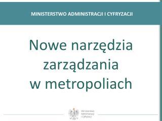 Nowe narzędzia zarządzania  w metropoliach