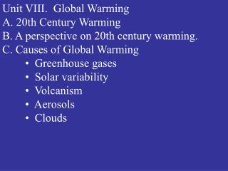 Unit VIII.  Global Warming A. 20th Century Warming	 B. A perspective on 20th century warming.