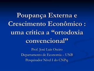 """Poupança Externa e Crescimento Econômico : uma crítica a """"ortodoxia convencional"""""""