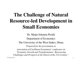 The Challenge of Natural Resource-led Development in Small Economies
