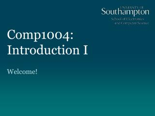 Comp1004: Introduction I