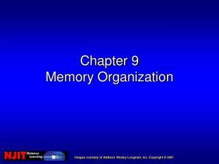 Chapter 9 Memory Organization