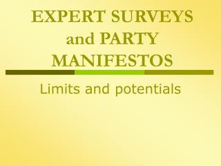EXPERT SURVEYS and PARTY MANIFESTOS
