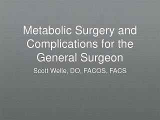 Metabolic Surgery and  Complications for the General Surgeon