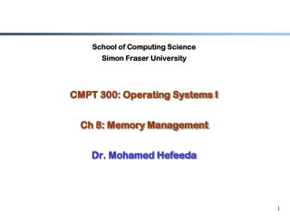School of Computing Science Simon Fraser University CMPT 300: Operating Systems I