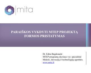 Parai�kos vykdyti MTEP projekt? FORMOS pristatymas