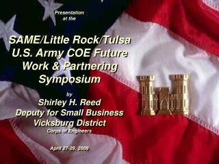 Presentation  at the SAME/Little Rock/Tulsa U.S. Army COE Future Work & Partnering Symposium  by