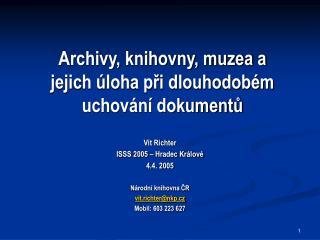 Vít Richter ISSS 2005 – Hradec Králové 4.4. 2005 Národní knihovna ČR vit.richter@nkp.cz