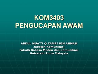 KOM3403  PENGUCAPAN AWAM