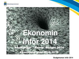 Ekonomin inf�r 2014