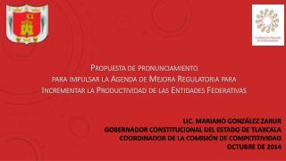 LIC. MARIANO GONZÁLEZ  ZARUR GOBERNADOR CONSTITUCIONAL DEL ESTADO DE TLAXCALA