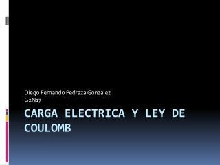 CARGA ELECTRICA Y LEY DE COULOMB