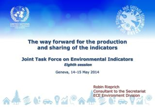 The way  forward for  the production  and  sharing of the indicators