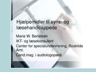 Hj�lpemidler til syns- og l�sehandicappede
