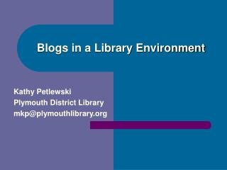 Blogs in a Library Environment