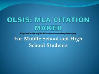 OLSIS: MLA CITATION MAKER old.oslis/MLACitations/secondary/index.php