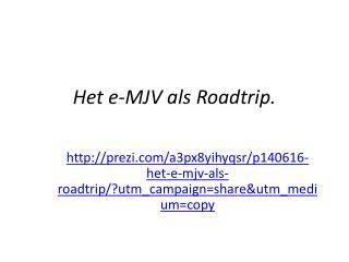 Het e-MJV als  Roadtrip .