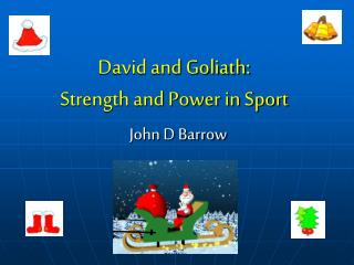 David and Goliath: Strength and Power in Sport