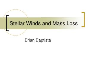 Stellar Winds and Mass Loss