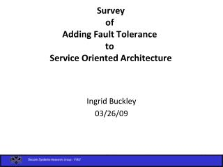 Survey  of  Adding Fault Tolerance  to   Service Oriented Architecture