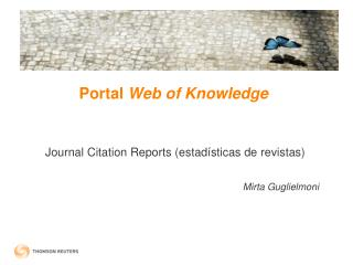 Portal  Web of Knowledge  Journal Citation Reports ( estadísticas  de  revistas )