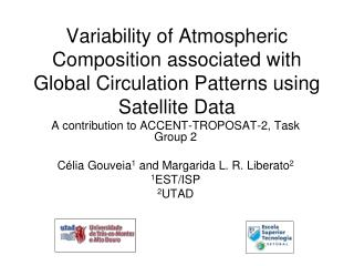 A contribution to ACCENT-TROPOSAT-2, Task Group 2 Célia Gouveia 1  and Margarida L. R. Liberato 2