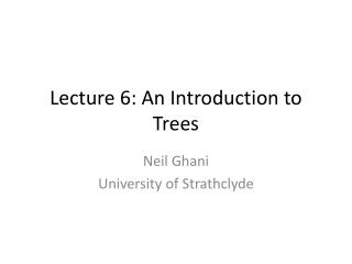 Lecture 6: An Introduction to Trees