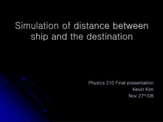 Simulation of distance between ship and the destination