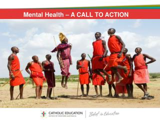 Mental Health � A CALL TO ACTION