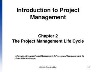 Introduction to Project Management   Chapter 2 The Project Management Life Cycle