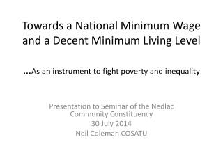 Presentation to Seminar of the  Nedlac  Community Constituency 30 July 2014 Neil Coleman COSATU