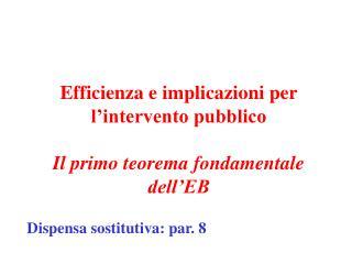 Efficienza e implicazioni per l'intervento pubblico Il primo teorema fondamentale dell'EB