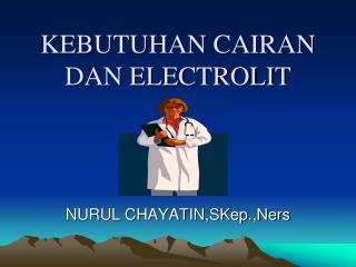 KEBUTUHAN CAIRAN DAN ELECTROLIT