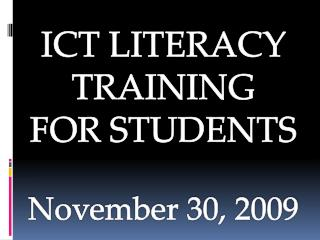 ICT LITERACY TRAINING FOR STUDENTS November 30, 2009