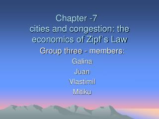Chapter -7	 cities and congestion: the economics of Zipf`s Law