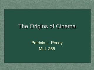 The Origins of Cinema