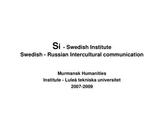 S i - Swedish Institute  Swedish - Russian Intercultural communication