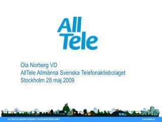 Ola Norberg VD AllTele Allmänna Svenska Telefonaktiebolaget Stockholm 28 maj 2009