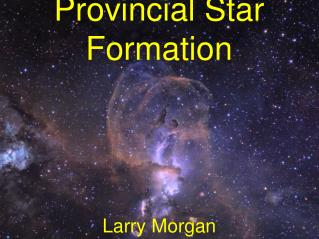 Provincial Star Formation