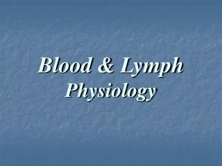 Blood & Lymph Physiology