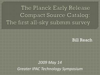 The Planck Early Release  Compact Source Catalog: The first all-sky  submm  survey
